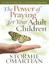 The Power of Praying for Your Adult Children (eBook)